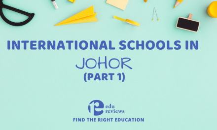 International Schools in Johor (Part 1)