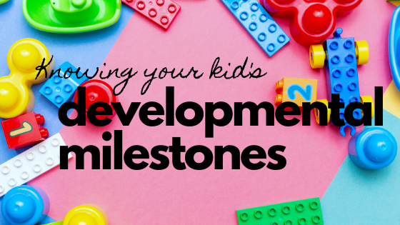 Knowing Your Kid's Developmental Milestone